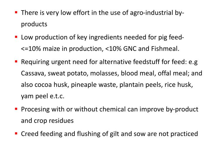 There is very low effort in the use of agro-industrial by-products