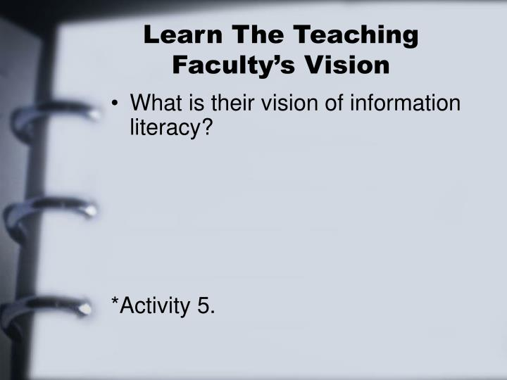 Learn The Teaching Faculty's Vision