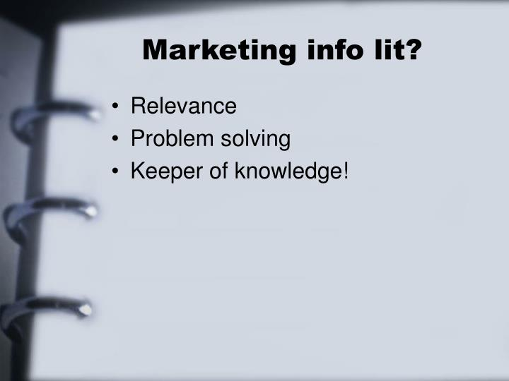 Marketing info lit?