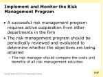 implement and monitor the risk management program1