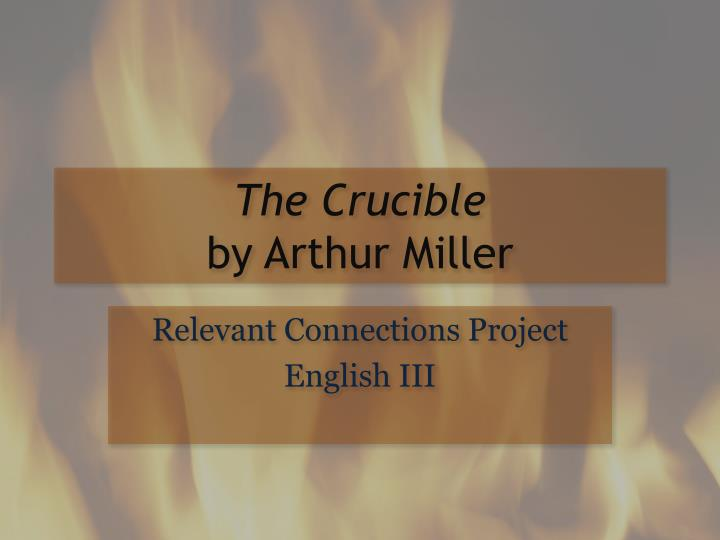 arthur millers the crucible 3 essay