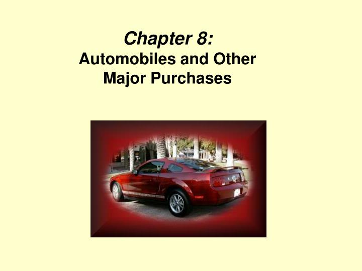 Chapter 8 automobiles and other major purchases