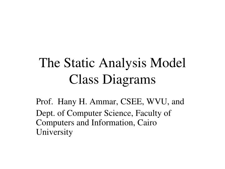 Ppt the static analysis model class diagrams powerpoint the static analysis modelclass diagrams ccuart Choice Image