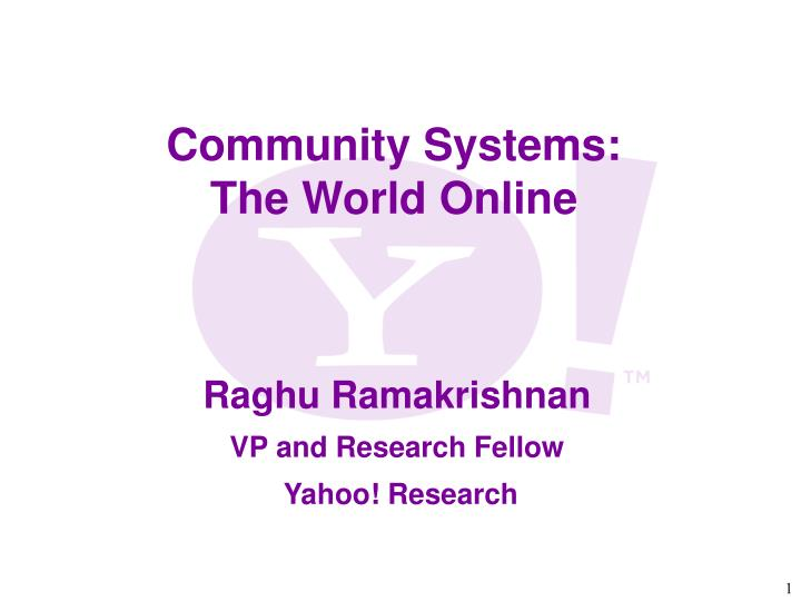 raghu ramakrishnan vp and research fellow yahoo research n.