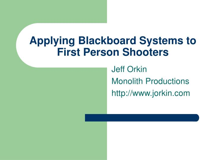 applying blackboard systems to first person shooters n.