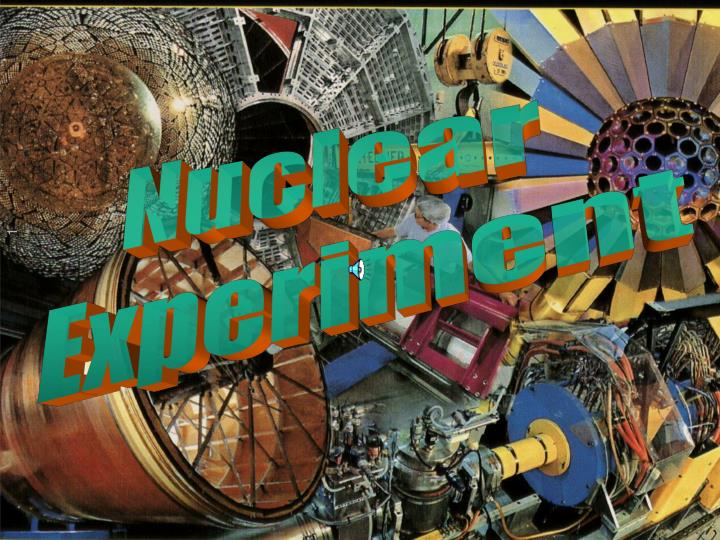 PPT - Nuclear Experiment PowerPoint Presentation - ID:6661893