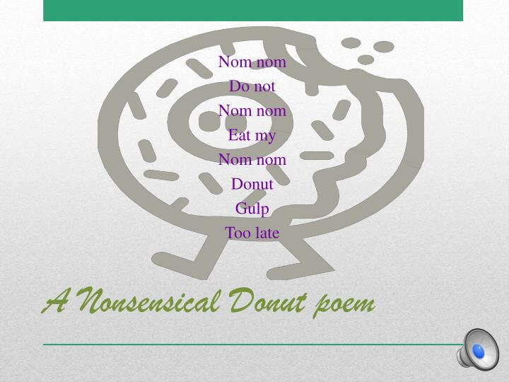 A nonsensical donut poem