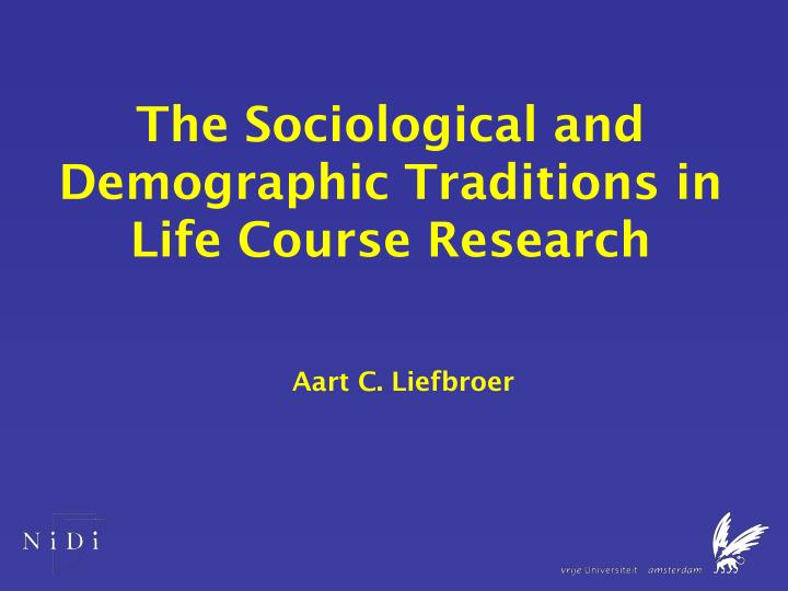 the sociological and demographic traditions in life course research n.