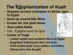 the egyptianization of kush