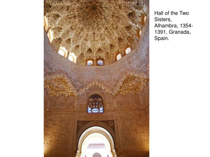 Hall of the Two Sisters, Alhambra, 1354-1391, Granada, Spain.