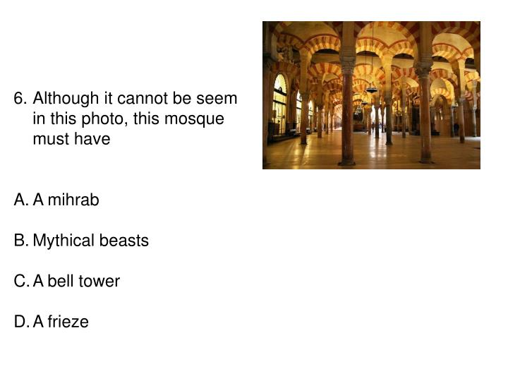Although it cannot be seem in this photo, this mosque must have