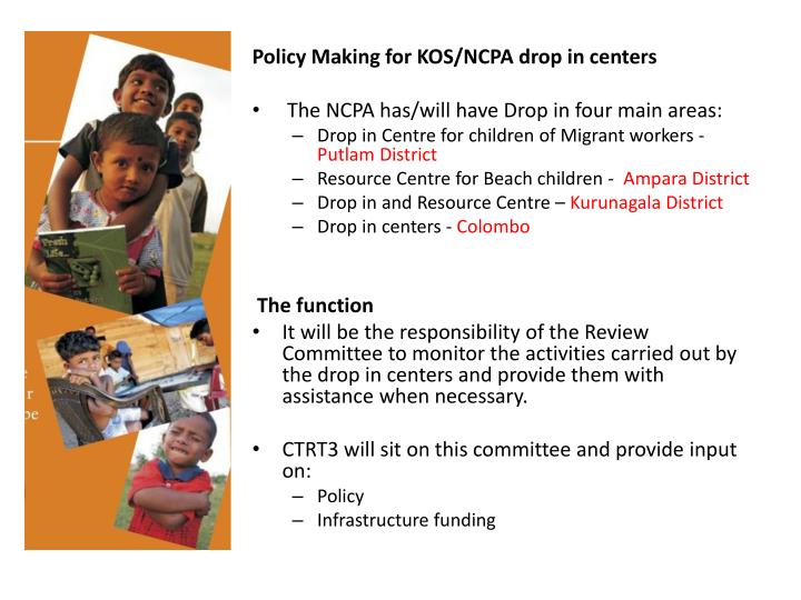 Policy Making for KOS/NCPA drop in centers