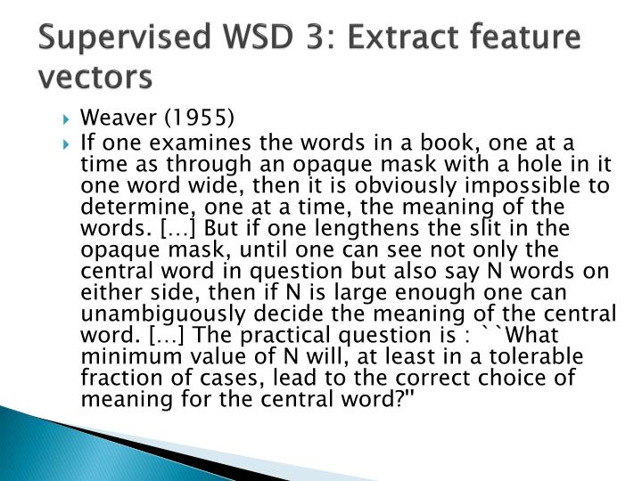 Supervised WSD 3: Extract feature vectors