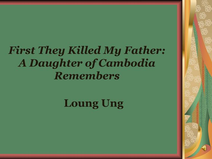 first they killed my father a daughter of cambodia remembers n.