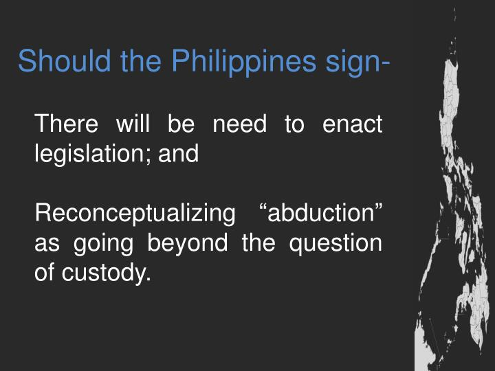 Should the Philippines sign-