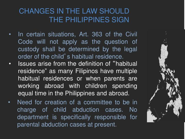 CHANGES IN THE LAW SHOULD THE PHILIPPINES SIGN