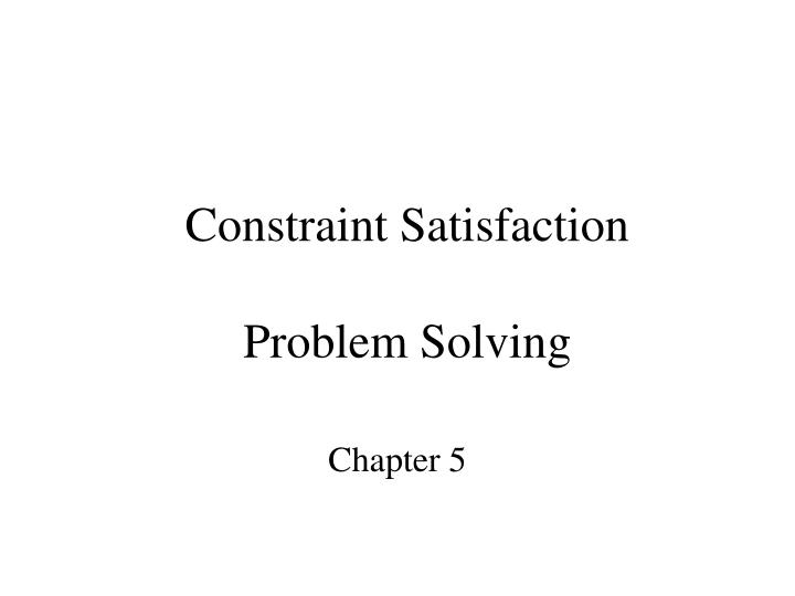 constraint satisfaction problem solving n.