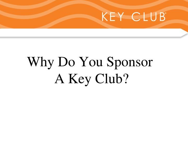 Why Do You Sponsor