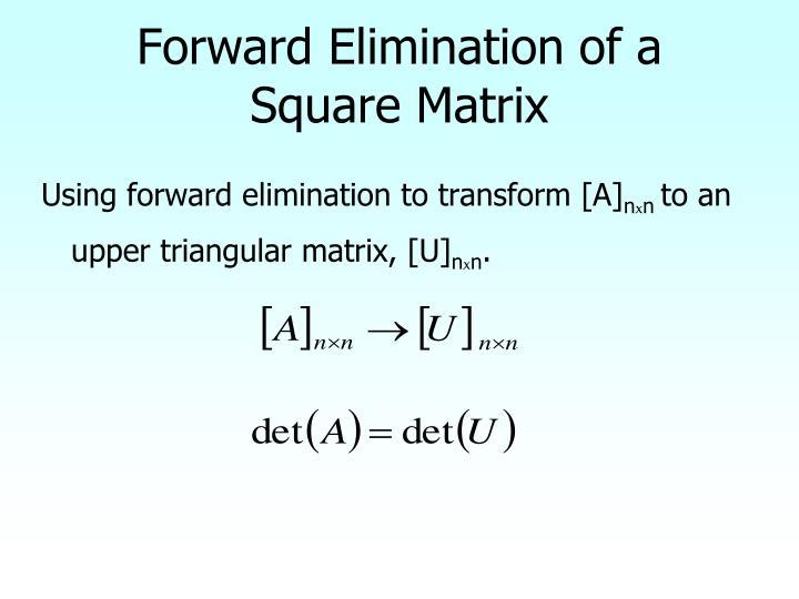 Forward Elimination of a