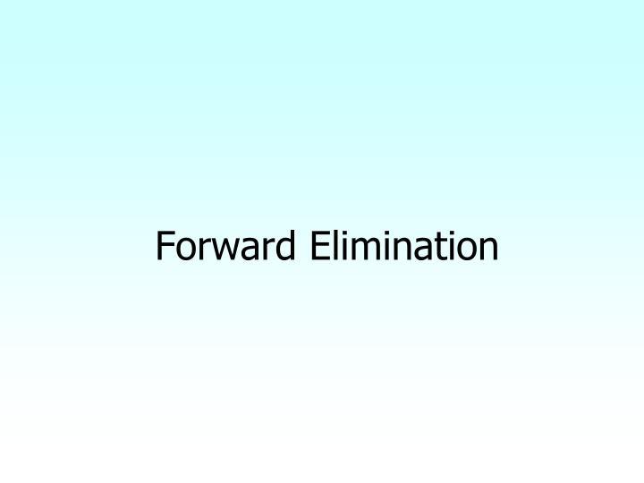 Forward Elimination