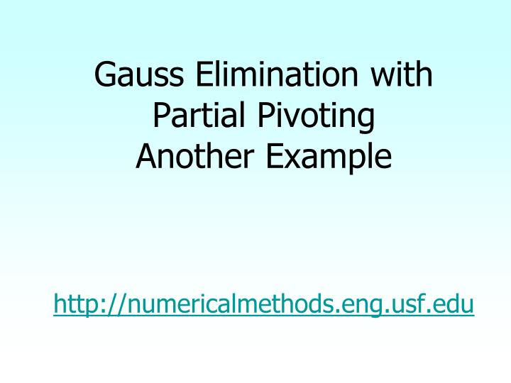 Gauss Elimination with Partial Pivoting