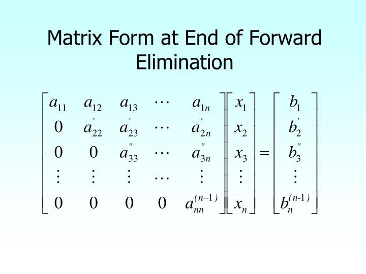 Matrix Form at End of Forward Elimination