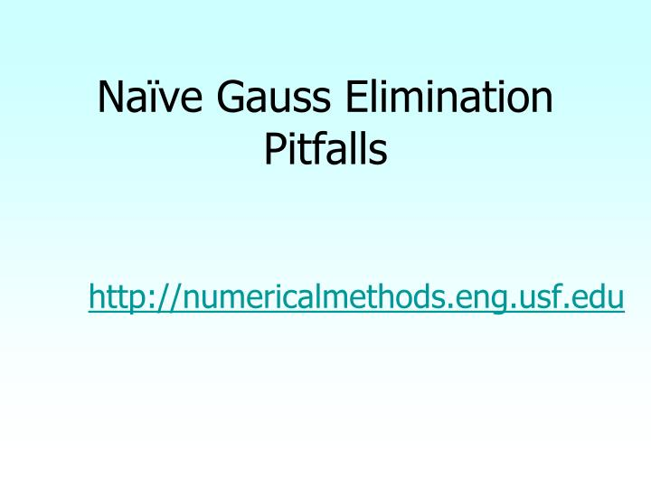 Naïve Gauss Elimination