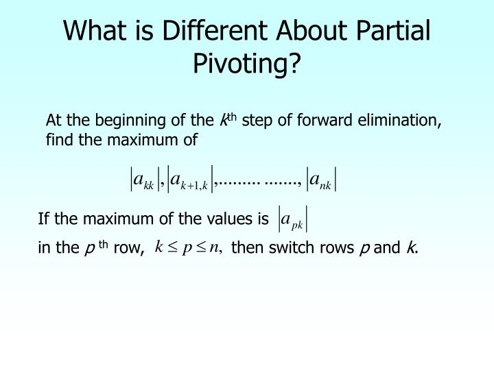 What is Different About Partial Pivoting?