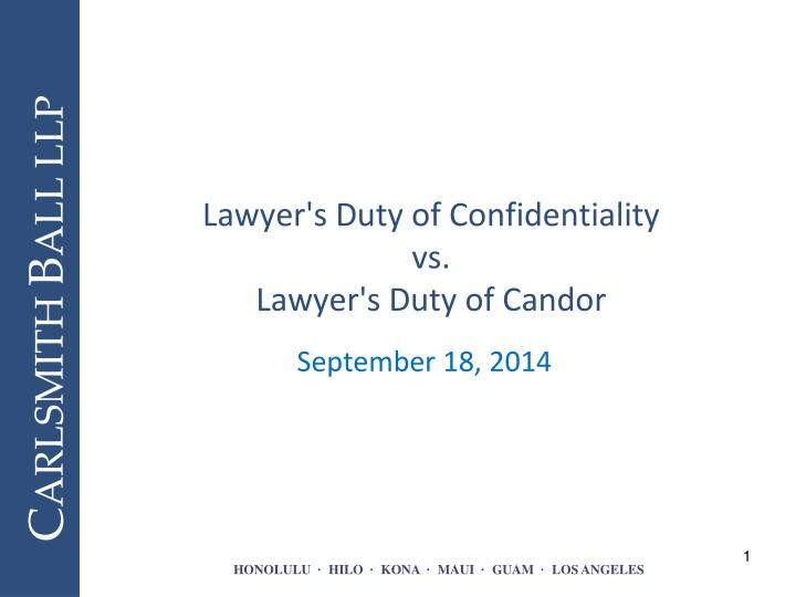 lawyer s duty of confidentiality vs lawyer s duty of candor n.