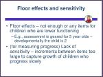 floor effects and sensitivity