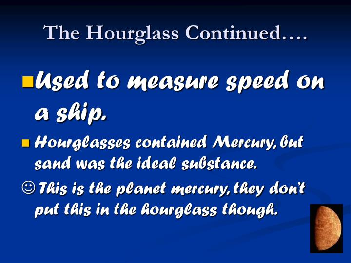 The Hourglass Continued….