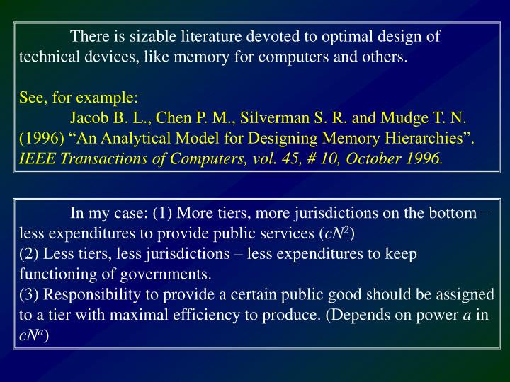 There is sizable literature devoted to optimal design of technical devices, like memory for computers and others.