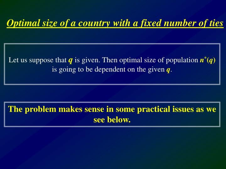 Optimal size of a country with a fixed number of ties