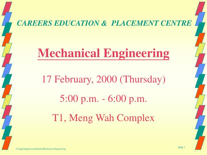 mechanical engineering 17 february 2000 thursday 5 00 p m 6 00 p m t1 meng wah complex n.