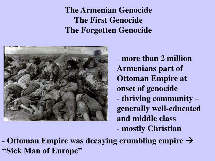 the question of why the armenian genocide was forgotten The armenian genocide was centrally planned and administered by the turkish government against the entire armenian population of the ottoman empire it was carried out during wwi between the years 1915 and 1918.