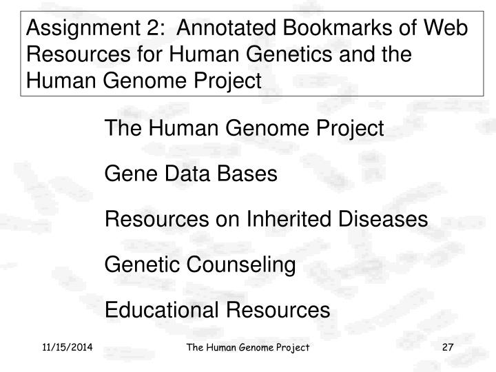 Assignment 2:  Annotated Bookmarks of Web Resources for Human Genetics and the Human Genome Project