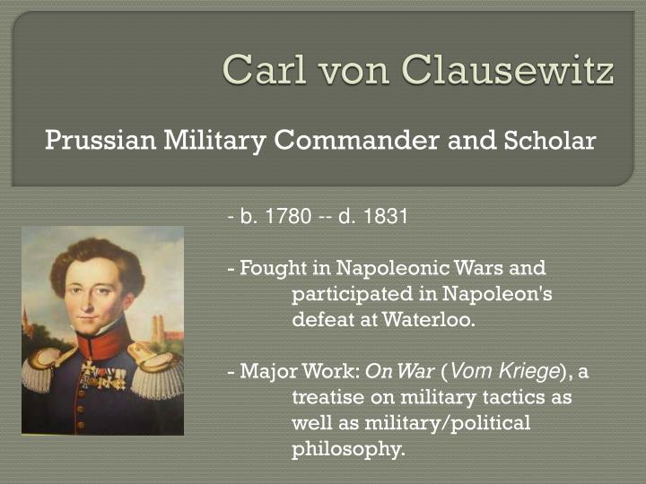 biography carl von clausevitz Written by michael sloan, narrated by jim d johnston download the app and start listening to sun tzu & machiavelli today - free with a 30 day trial keep your audiobook forever, even if you cancel don't love a book swap it for free, anytime.