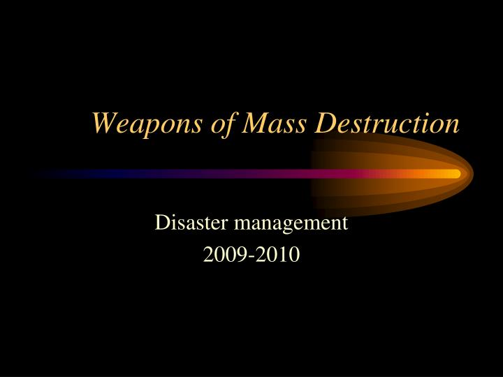 weapons mass destruction 12 quotes have been tagged as weapons-of-mass-destruction: fidel castro: 'the ever more sophisticated weapons piling up in the arsenals of the wealthiest.