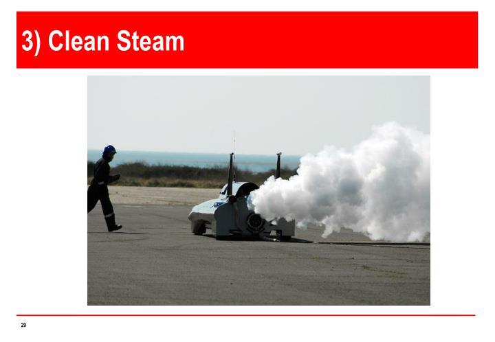 3) Clean Steam