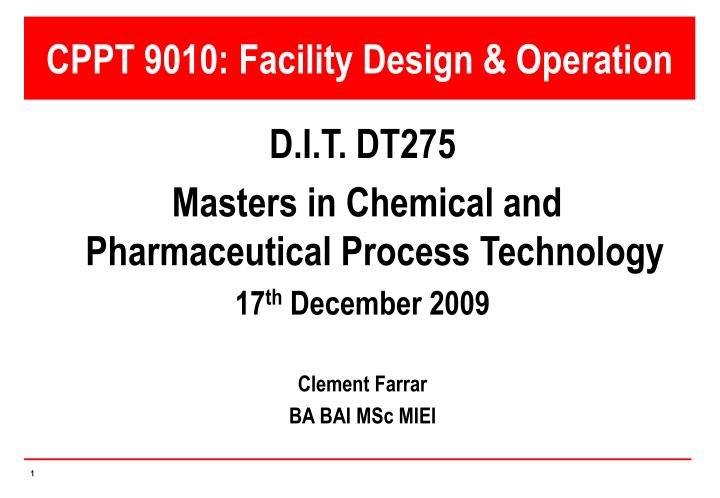 Cppt 9010 facility design operation