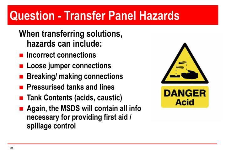Question - Transfer Panel Hazards