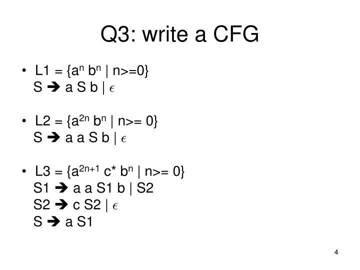 Q3: write a CFG