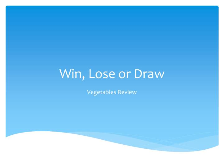 Ppt Win Lose Or Draw Powerpoint Presentation Id 6663830