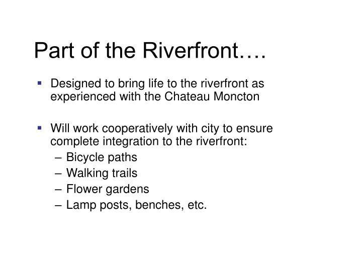 Part of the Riverfront….