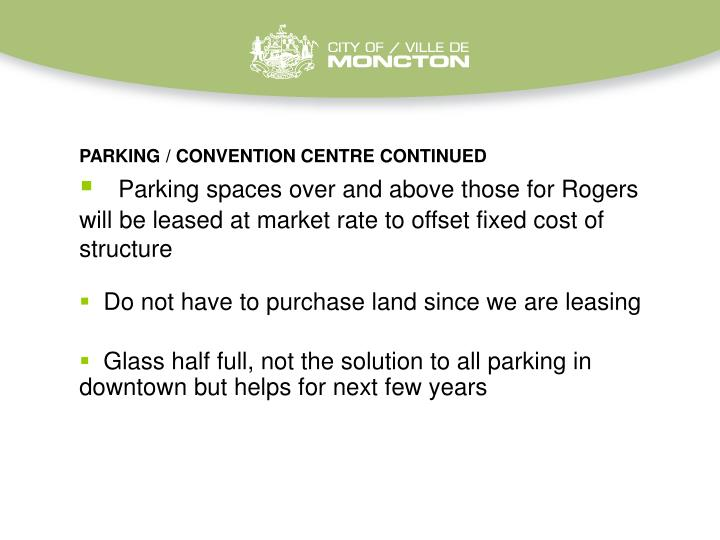 PARKING / CONVENTION CENTRE CONTINUED
