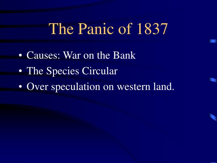 an introduction to the bank war as the cause for the panic of 1837 Did the bank war cause the panic of 1837 on december 12, 1791, the first bank of the united states opened for business in philadelphia, pennsylvania, chartered for.