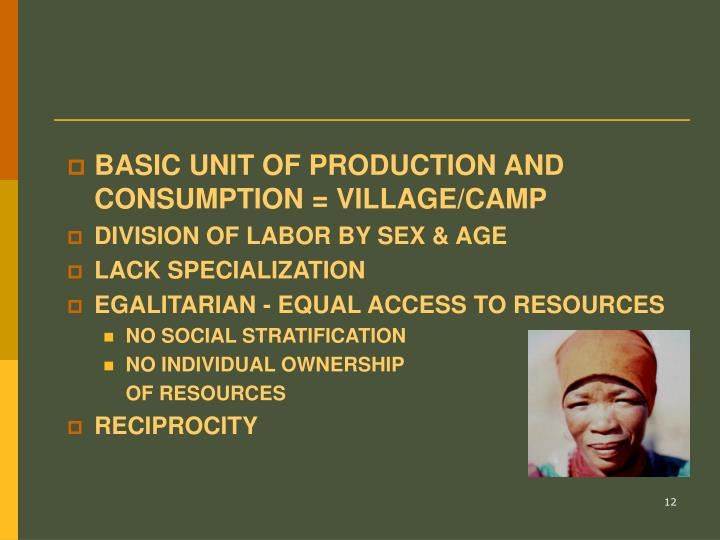BASIC UNIT OF PRODUCTION AND CONSUMPTION = VILLAGE/CAMP