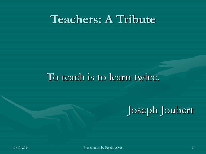 Teachers a tribute2