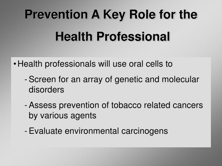 Prevention A Key Role for the