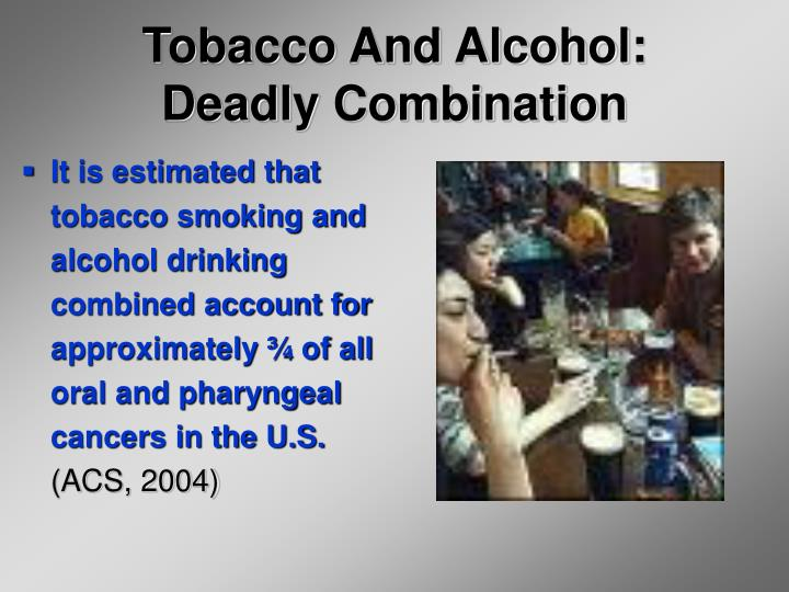 Tobacco And Alcohol: